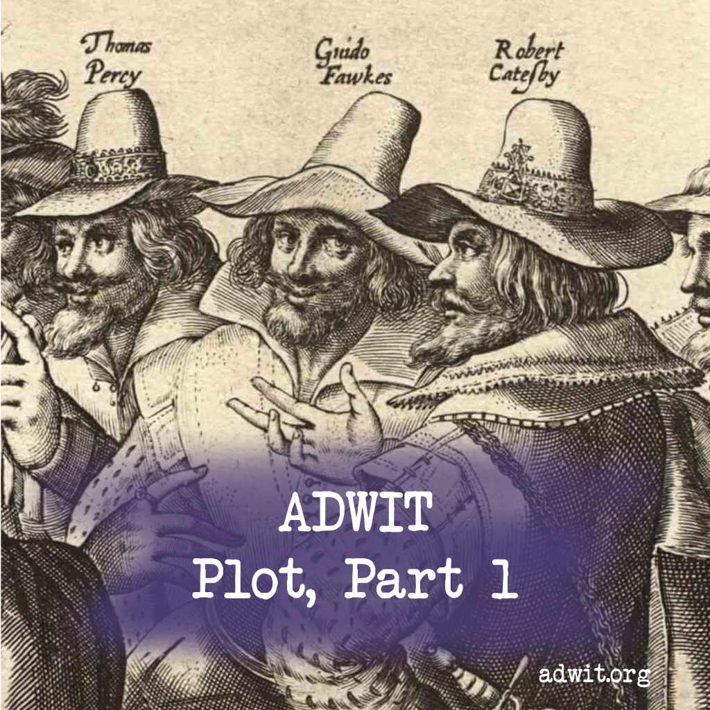Guy Fawkes and his buddies plan to make a big impact on Parliament. It's Plot, Part 1.