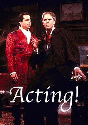Acting, merely acting!